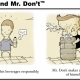 Mr. Do and Mr. Don't